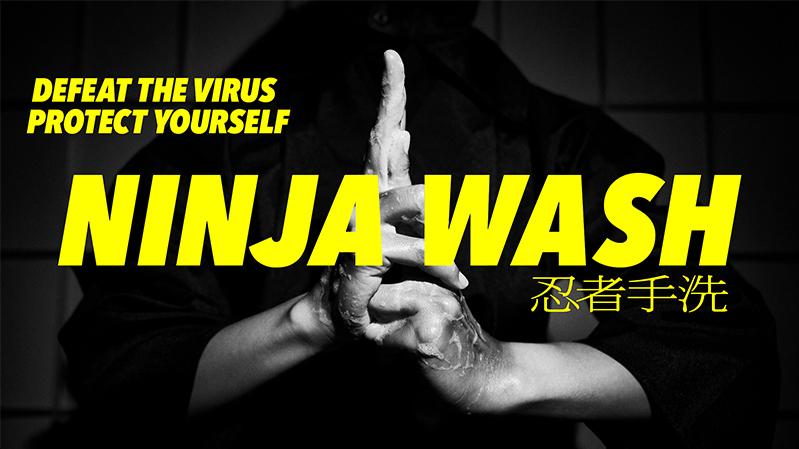 NINJAWASH 忍者手洗 - DEFEAT VIRUS, PROTECT YOURSELF [ TVCM/ムービー制作|グラフィックデザイン ]